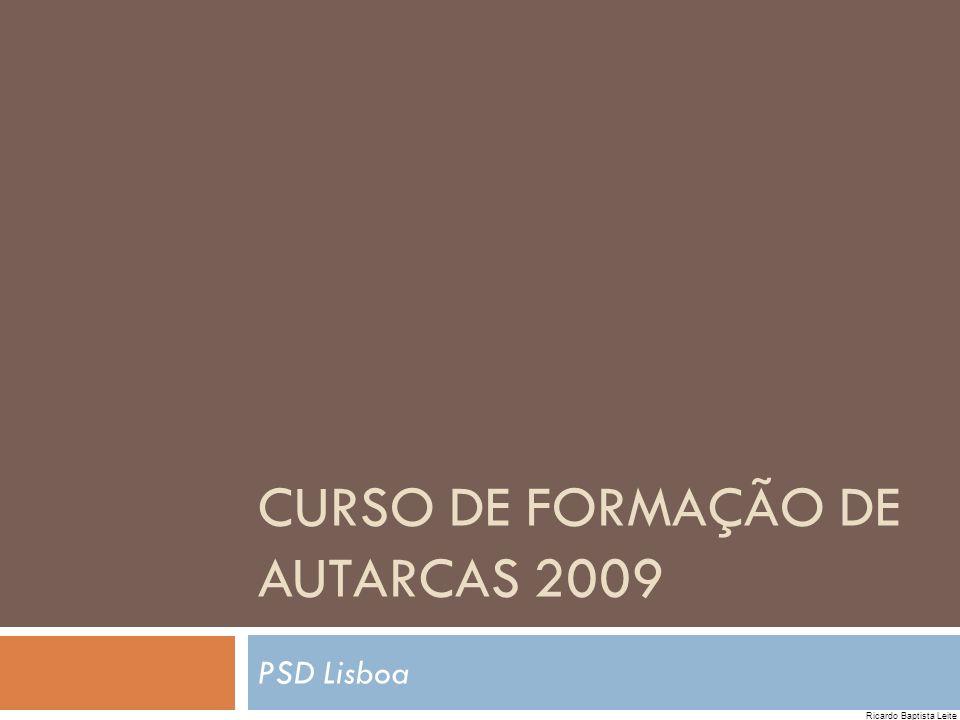 CURSO DE FORMAÇÃO DE AUTARCAS 2009 PSD Lisboa Ricardo Baptista Leite