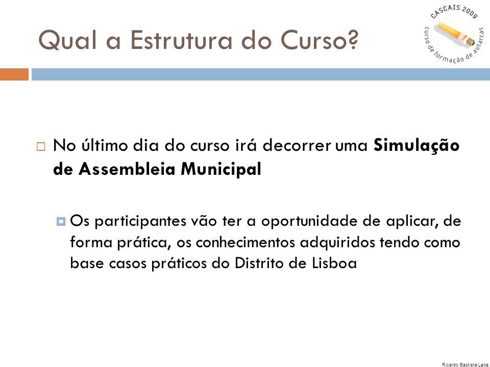 Qual a Estrutura do Curso? No último dia do curso irá decorrer uma Simulação de Assembleia Municipal Os participantes vão ter a oportunidade de aplica