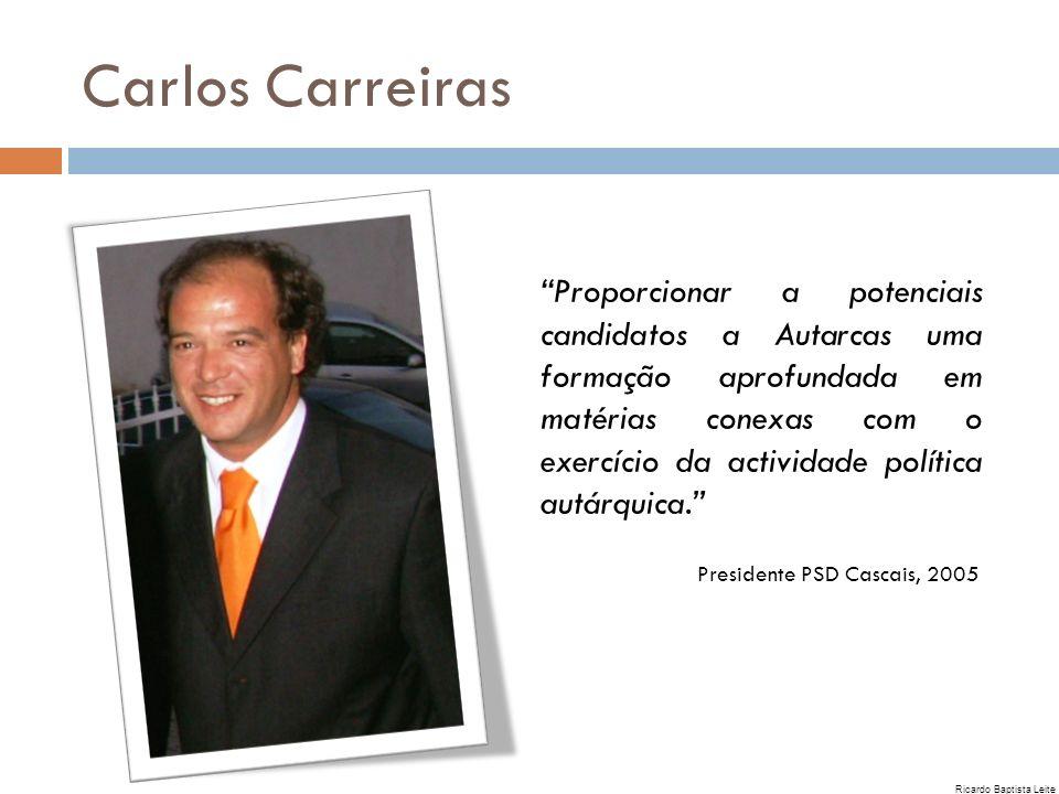 Carlos Carreiras Proporcionar a potenciais candidatos a Autarcas uma formação aprofundada em matérias conexas com o exercício da actividade política a