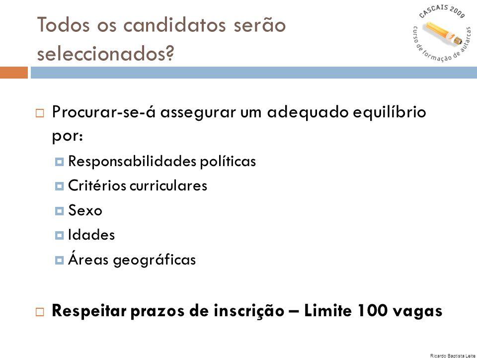 Todos os candidatos serão seleccionados? Procurar-se-á assegurar um adequado equilíbrio por: Responsabilidades políticas Critérios curriculares Sexo I