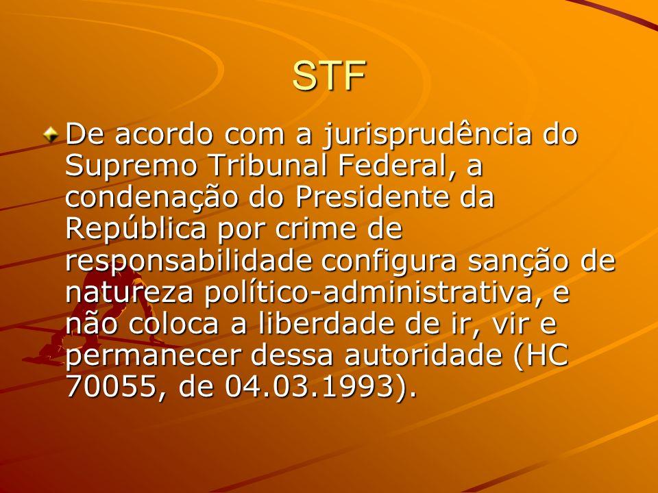 STF De acordo com a jurisprudência do Supremo Tribunal Federal, a condenação do Presidente da República por crime de responsabilidade configura sanção