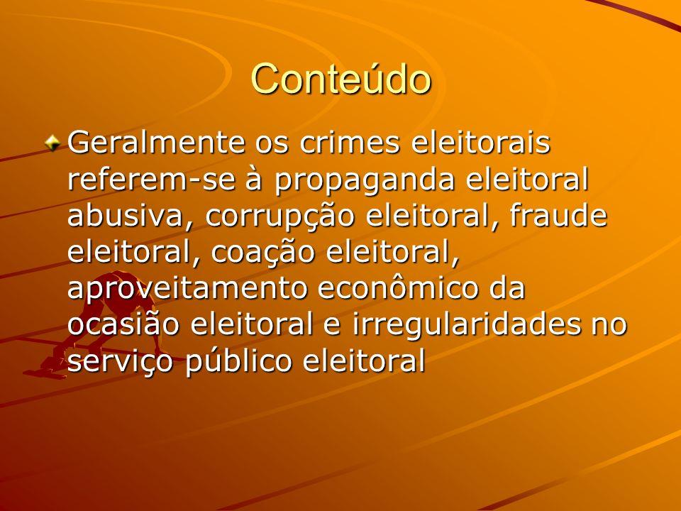 Conteúdo Geralmente os crimes eleitorais referem-se à propaganda eleitoral abusiva, corrupção eleitoral, fraude eleitoral, coação eleitoral, aproveita