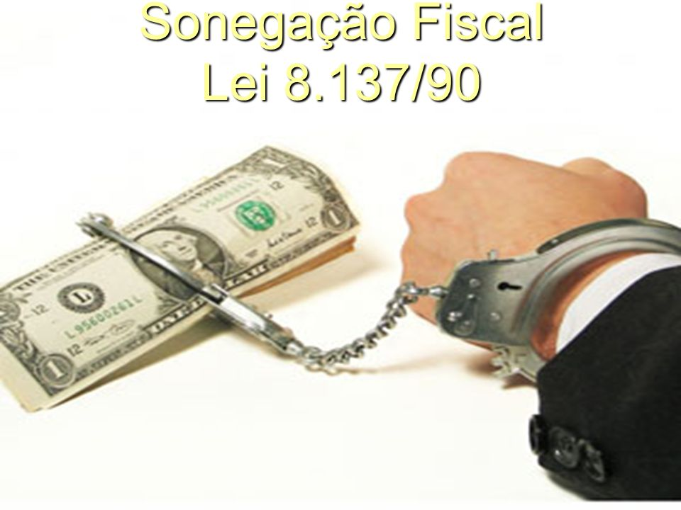 Sonegação Fiscal Lei 8.137/90