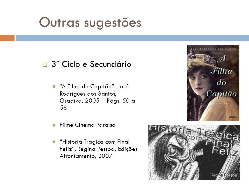 Outras sugestões 3º Ciclo e Secundário A Filha do Capitão, José Rodrigues dos Santos, Gradiva, 2005 – Págs. 50 a 56 Filme Cinema Paraíso História Trág