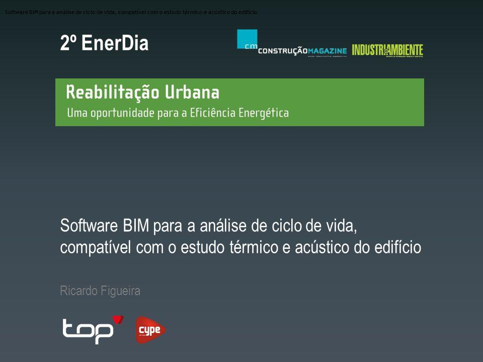 2º EnerDia Software BIM para a análise de ciclo de vida, compatível com o estudo térmico e acústico do edifício Ricardo Figueira