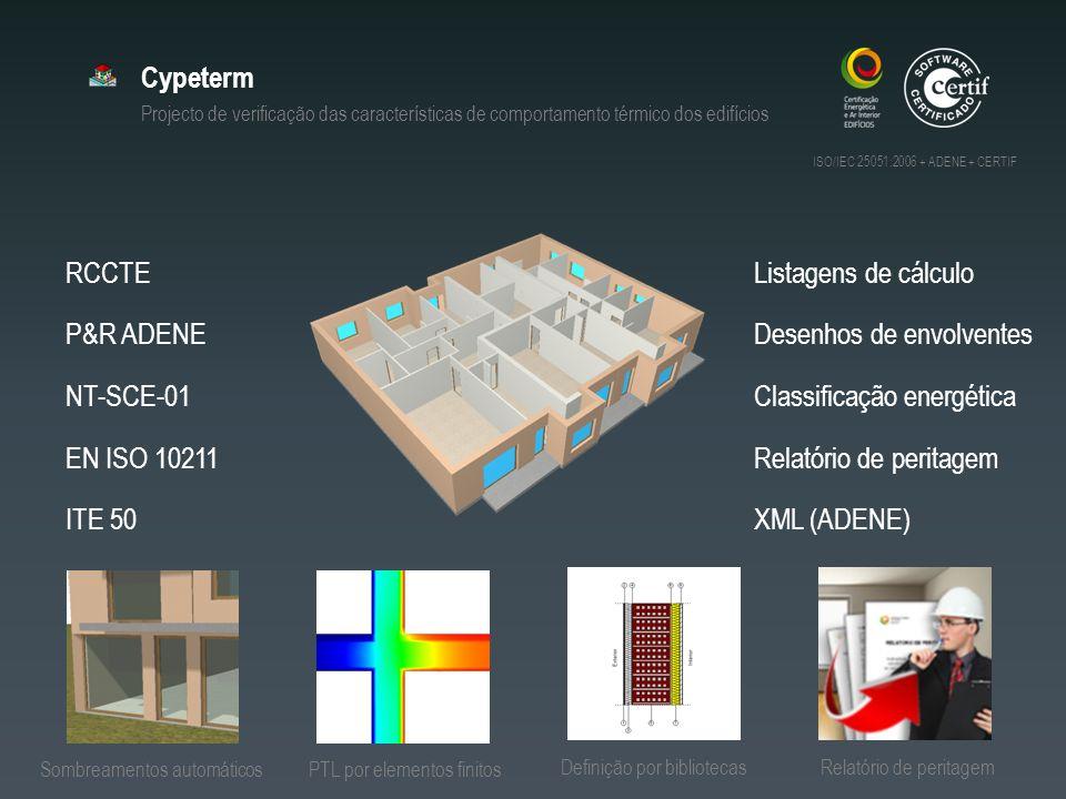 Cypeterm Projecto de verificação das características de comportamento térmico dos edifícios RCCTE P&R ADENE NT-SCE-01 EN ISO 10211 Listagens de cálcul
