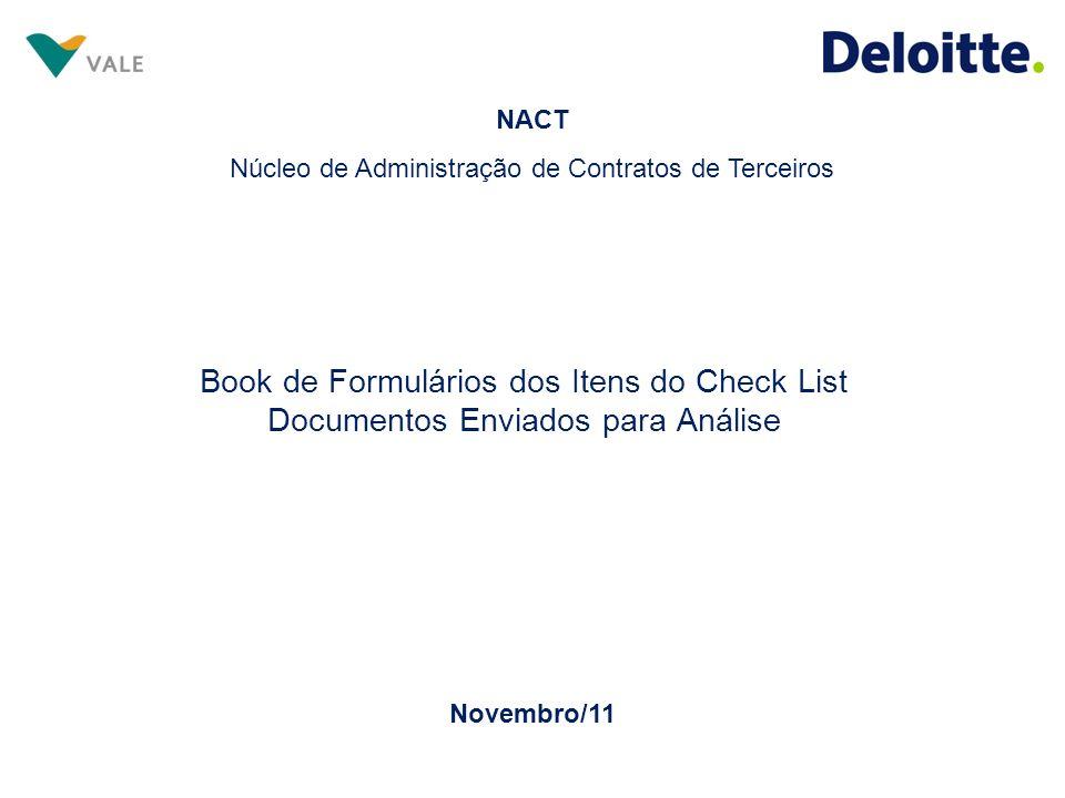 Book de Formulários dos Itens do Check List Documentos Enviados para Análise Novembro/11 NACT Núcleo de Administração de Contratos de Terceiros