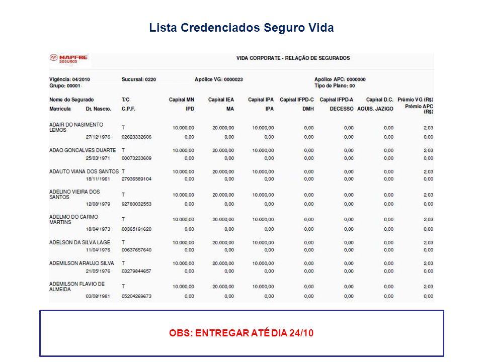 Lista Credenciados Seguro Vida OBS: ENTREGAR ATÉ DIA 24/10