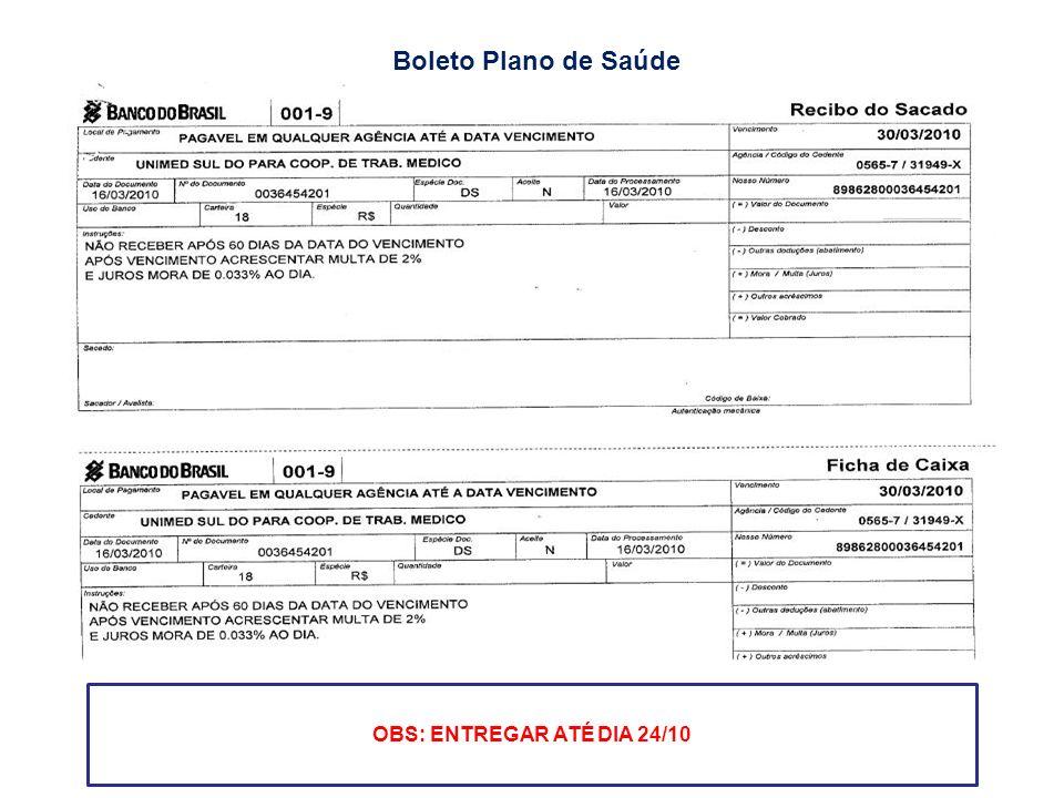 Boleto Plano de Saúde OBS: ENTREGAR ATÉ DIA 24/10