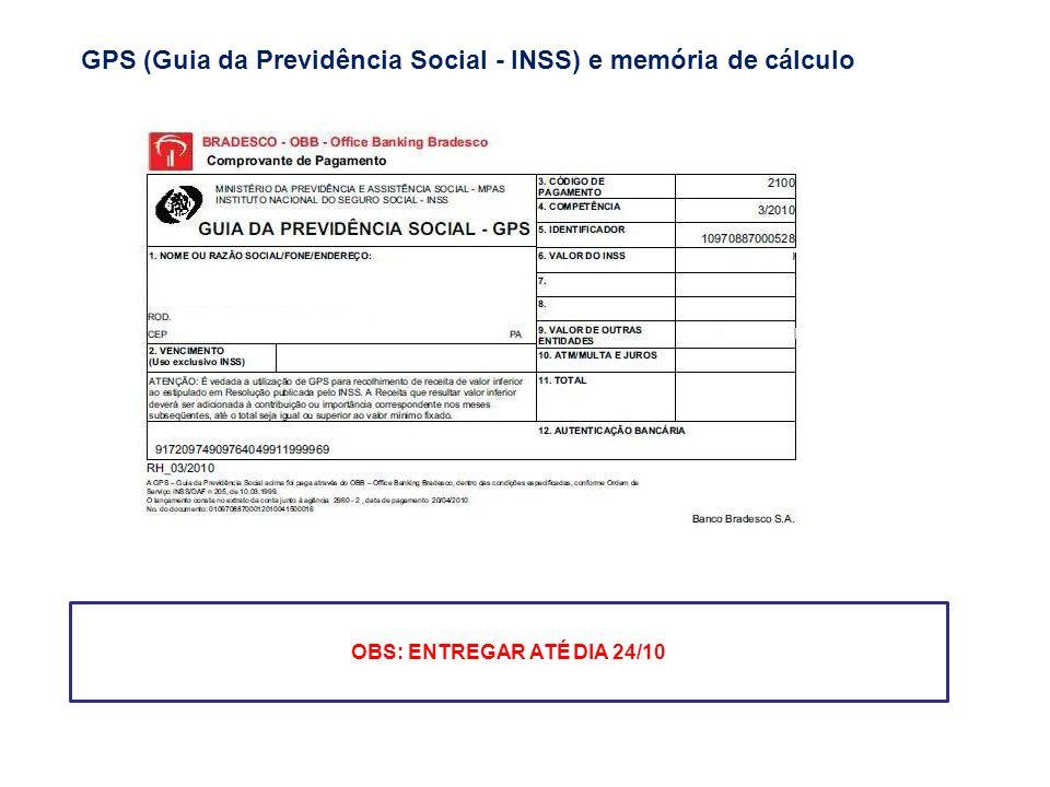 GPS (Guia da Previdência Social - INSS) e memória de cálculo OBS: ENTREGAR ATÉ DIA 24/10