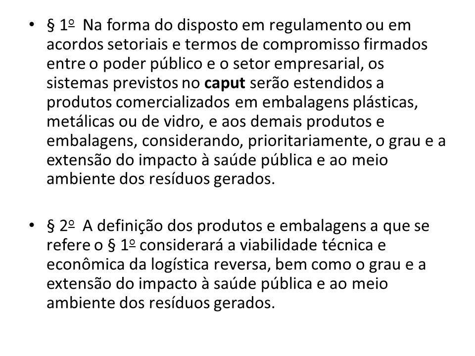 § 1 o Na forma do disposto em regulamento ou em acordos setoriais e termos de compromisso firmados entre o poder público e o setor empresarial, os sis