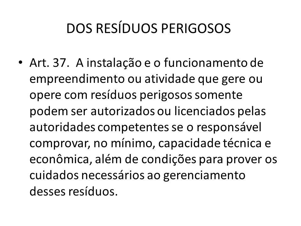 DOS RESÍDUOS PERIGOSOS Art.37.