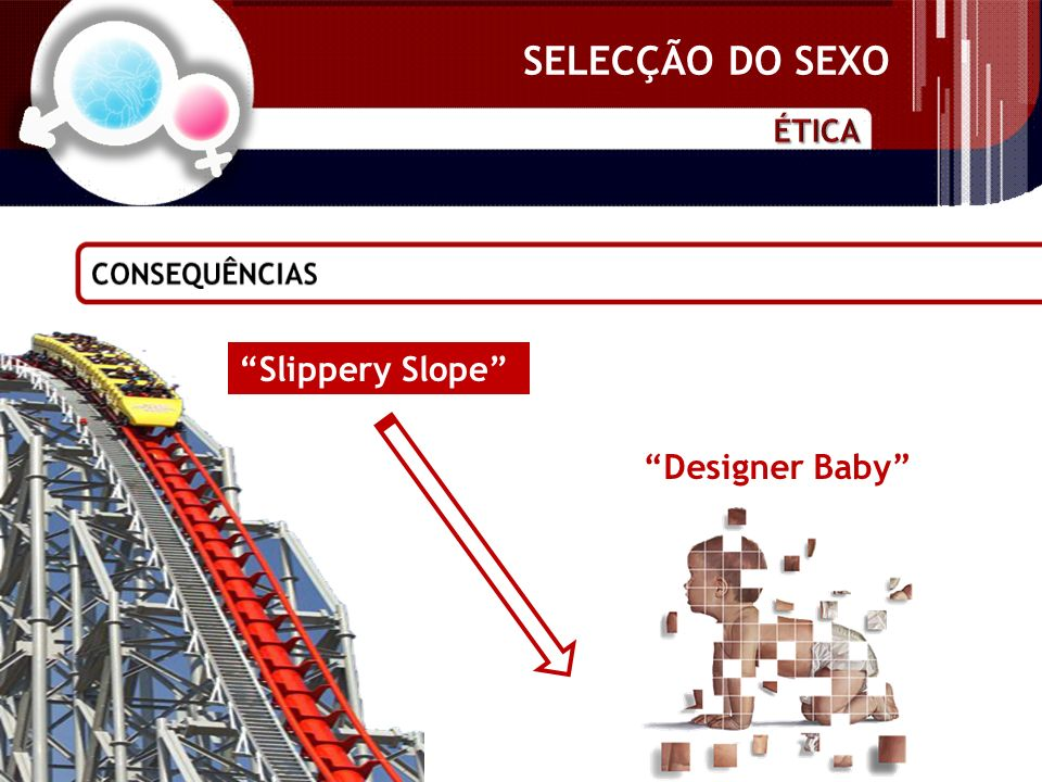 SELECÇÃO DO SEXO Slippery Slope Designer Baby
