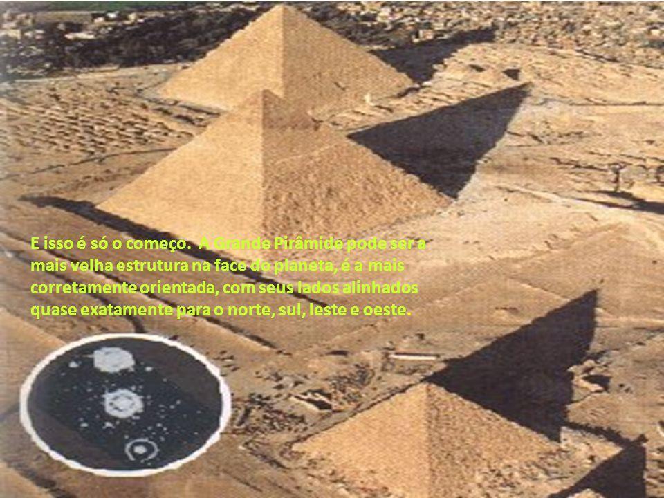 São cálculos assombrosos. Por exemplo, se você tomar o perímetro da pirâmide e dividi-lo por duas vezes a sua altura, chegará ao número pi (3,14159...