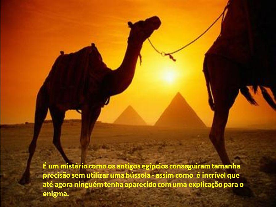 E isso é só o começo. A Grande Pirâmide pode ser a mais velha estrutura na face do planeta, é a mais corretamente orientada, com seus lados alinhados