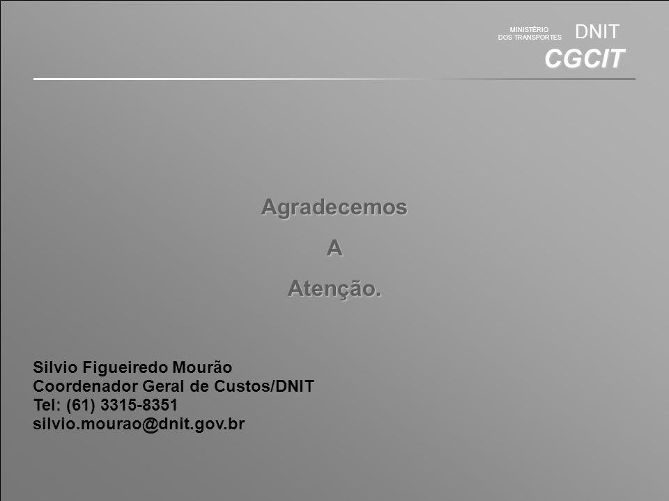 MINISTÉRIO DOS TRANSPORTES DNIT CGCIT AgradecemosAAtenção.