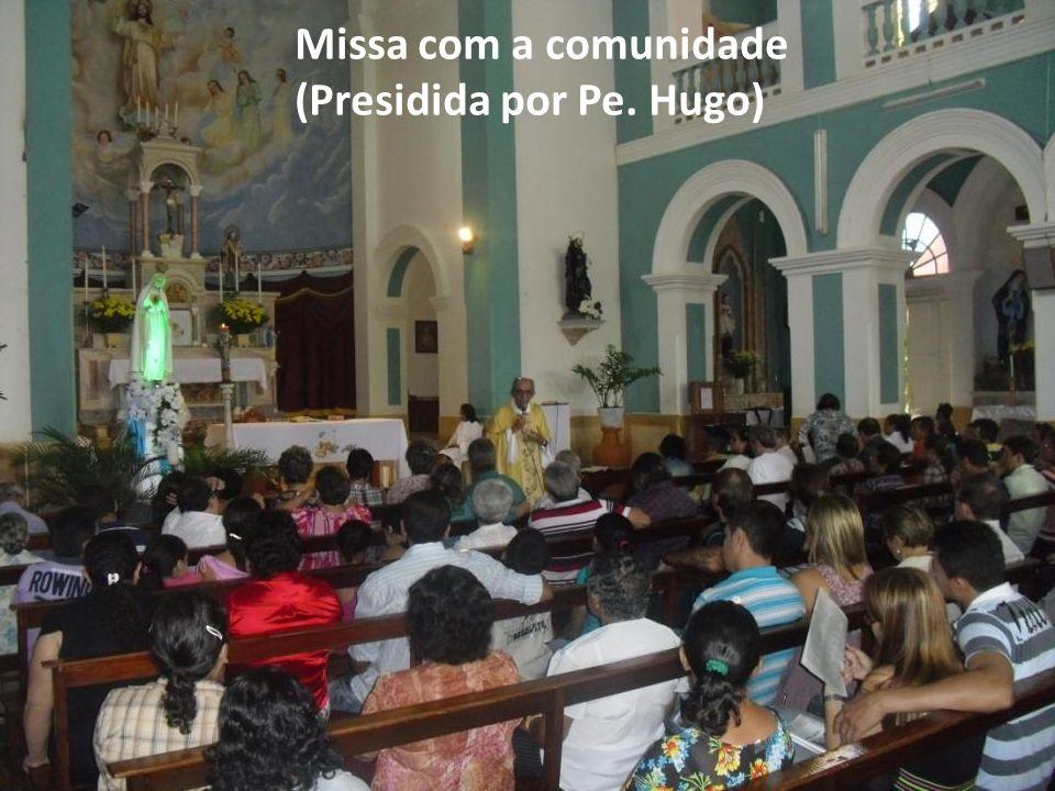 Missa com a comunidade (Presidida por Pe. Hugo)