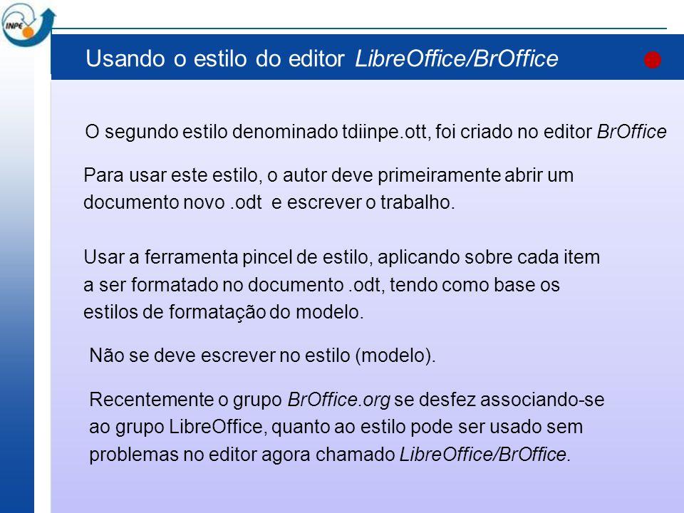 Usando o estilo do editor LibreOffice/BrOffice O segundo estilo denominado tdiinpe.ott, foi criado no editor BrOffice Para usar este estilo, o autor d