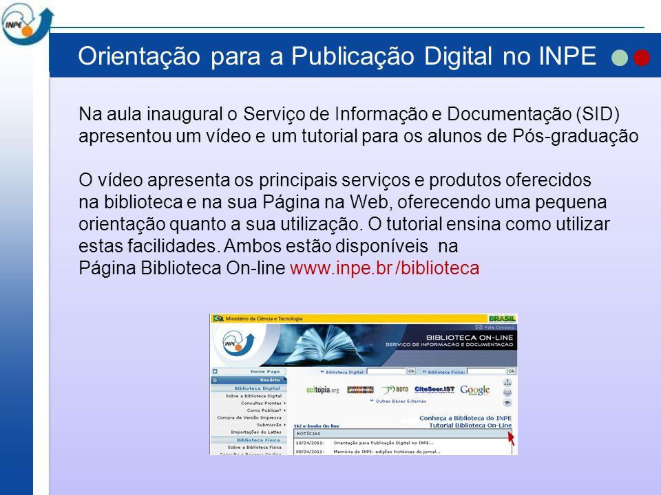 Orientação para a Publicação Digital no INPE Objetivo Informar sobre as facilidades que SID tem a oferecer para que o autor publique seu trabalho dentro das normas.