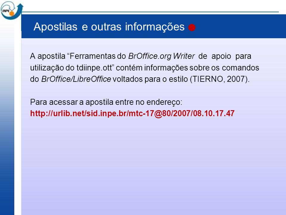 Apostilas e outras informações A apostila Ferramentas do BrOffice.org Writer de apoio para utilização do tdiinpe.ott contém informações sobre os coman
