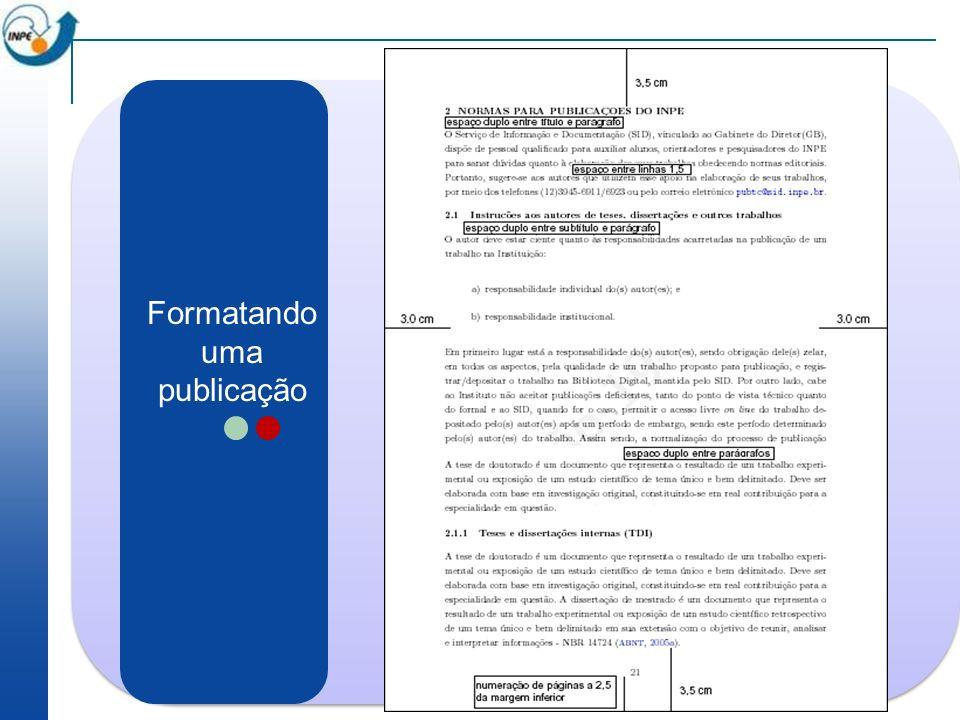 Facilitando o trabalho de formatação O Serviço de Informação e Documentação (SID) criou os estilos em três editores distintos: MSWord, BrOffice/LibreOffice e Latex.