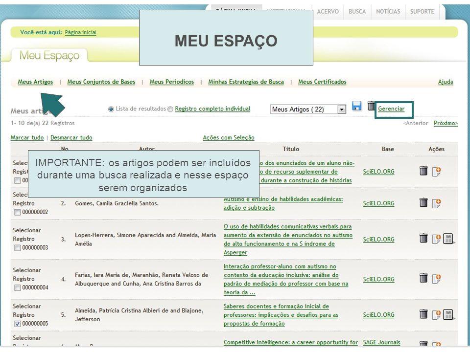 MEU ESPAÇO IMPORTANTE: os artigos podem ser incluídos durante uma busca realizada e nesse espaço serem organizados