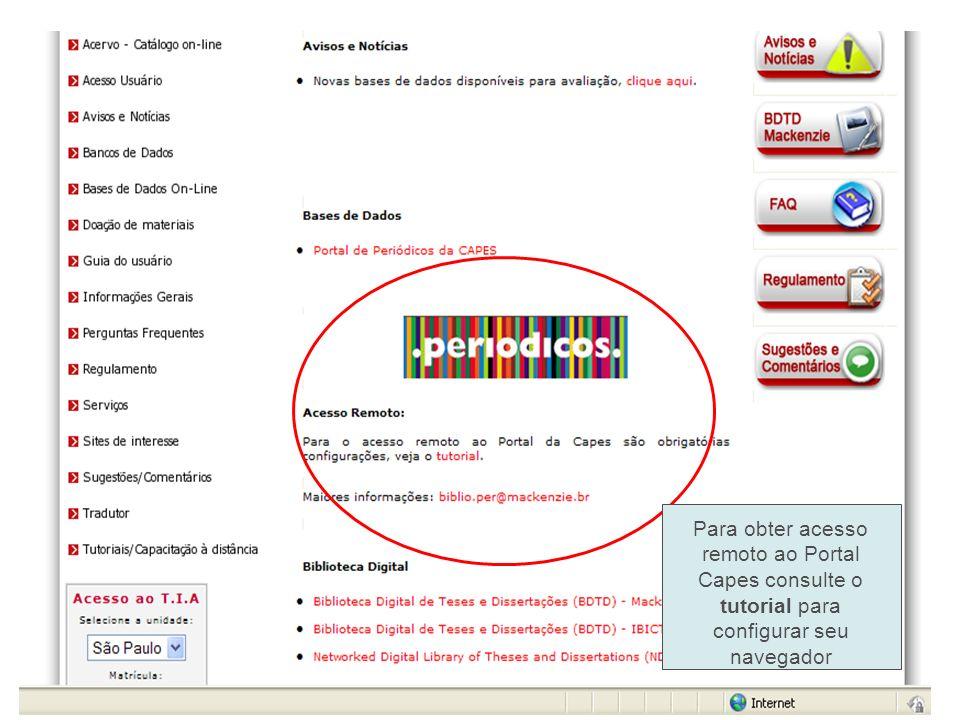 Para obter acesso remoto ao Portal Capes consulte o tutorial para configurar seu navegador