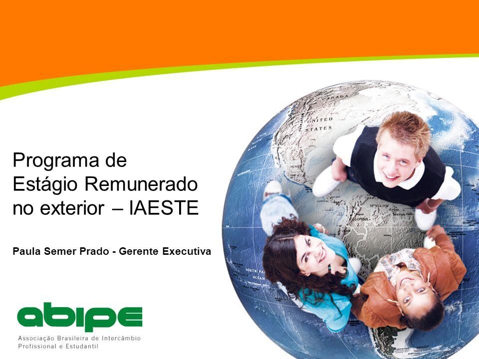 Programa de Estágio Remunerado no exterior – IAESTE Paula Semer Prado - Gerente Executiva