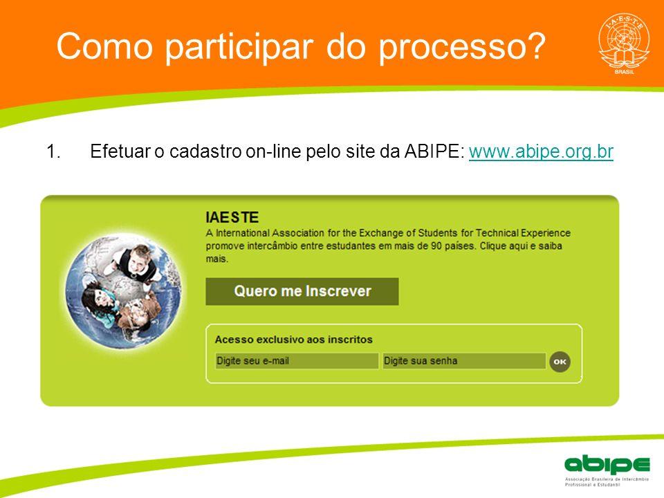Quem é a ABIPE? Como participar do processo? 1.Efetuar o cadastro on-line pelo site da ABIPE: www.abipe.org.brwww.abipe.org.br