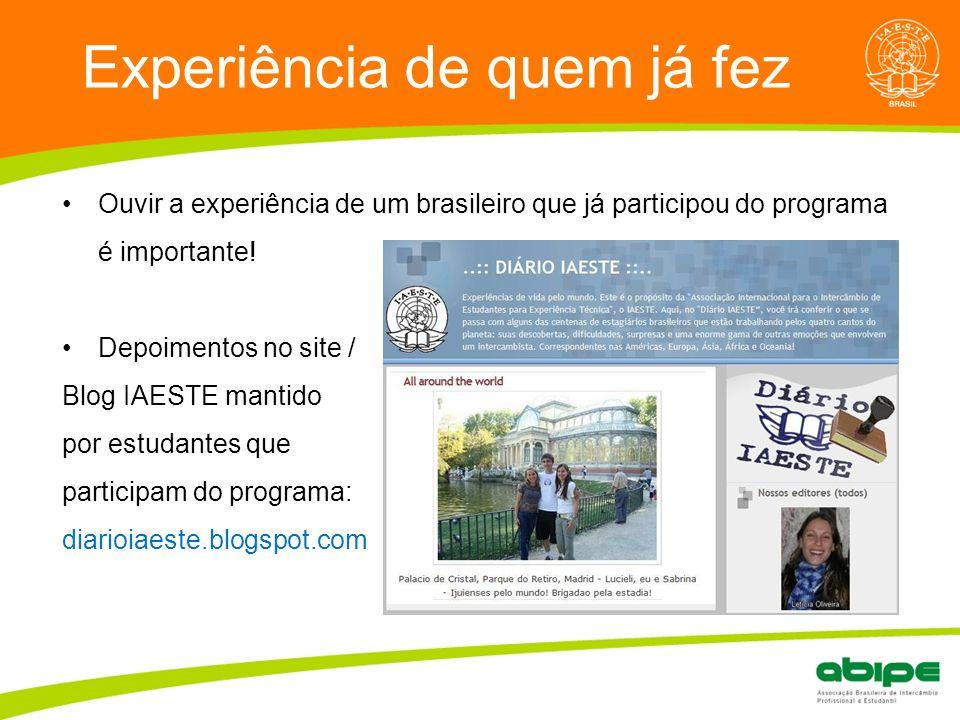 Quem é a ABIPE? Experiência de quem já fez Ouvir a experiência de um brasileiro que já participou do programa é importante! Depoimentos no site / Blog