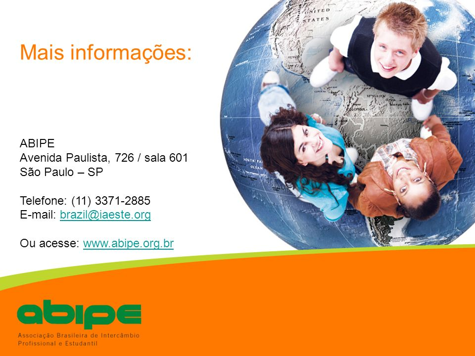 Mais informações: ABIPE Avenida Paulista, 726 / sala 601 São Paulo – SP Telefone: (11) 3371-2885 E-mail: brazil@iaeste.orgbrazil@iaeste.org Ou acesse: