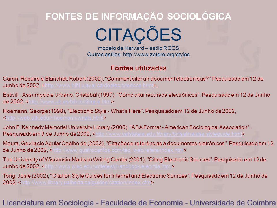 FONTES DE INFORMAÇÃO SOCIOLÓGICA Fontes utilizadas Caron, Rosaire e Blanchet, Robert (2002),