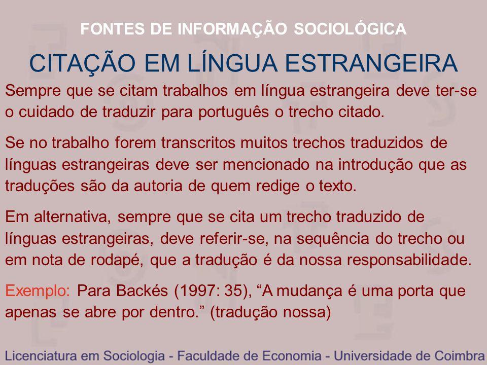 FONTES DE INFORMAÇÃO SOCIOLÓGICA CITAÇÃO EM LÍNGUA ESTRANGEIRA Sempre que se citam trabalhos em língua estrangeira deve ter-se o cuidado de traduzir p