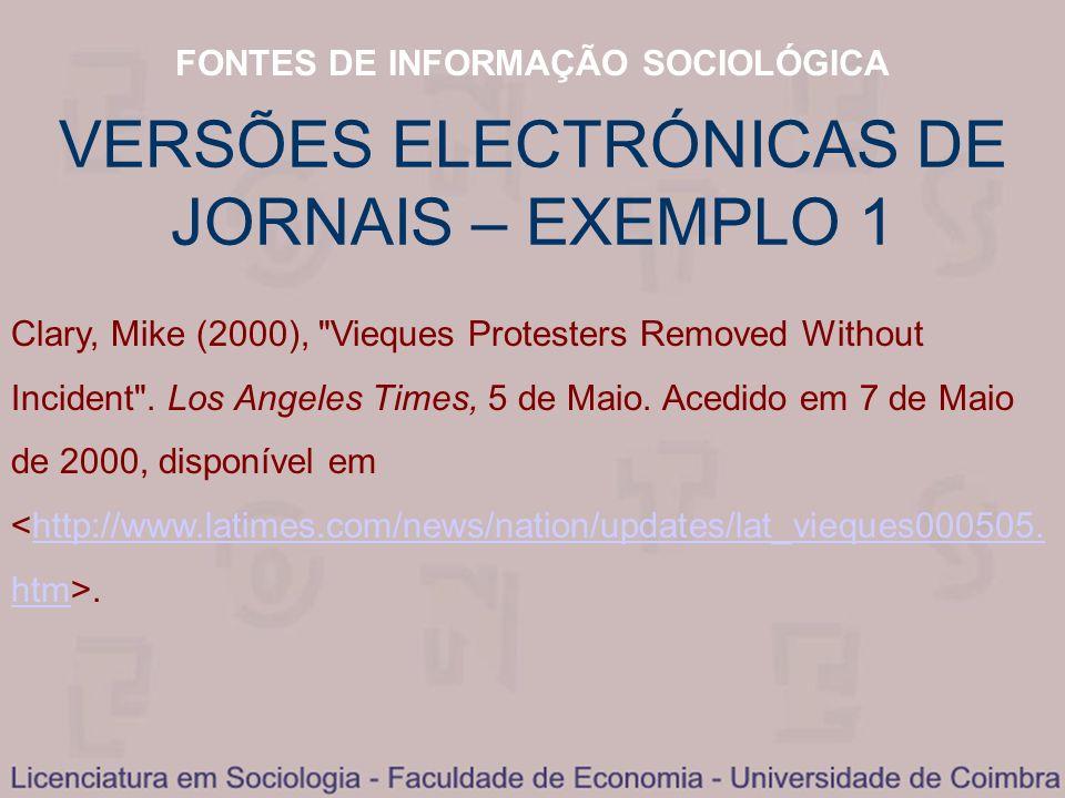 FONTES DE INFORMAÇÃO SOCIOLÓGICA VERSÕES ELECTRÓNICAS DE JORNAIS – EXEMPLO 1 Clary, Mike (2000),