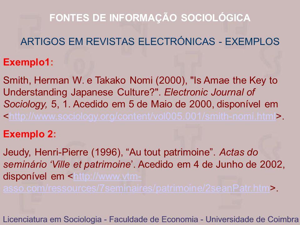 FONTES DE INFORMAÇÃO SOCIOLÓGICA ARTIGOS EM REVISTAS ELECTRÓNICAS - EXEMPLOS Exemplo1: Smith, Herman W. e Takako Nomi (2000),