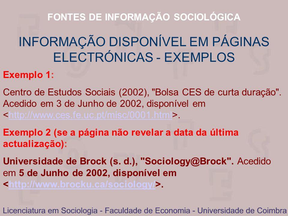 FONTES DE INFORMAÇÃO SOCIOLÓGICA INFORMAÇÃO DISPONÍVEL EM PÁGINAS ELECTRÓNICAS - EXEMPLOS Exemplo 1: Centro de Estudos Sociais (2002),