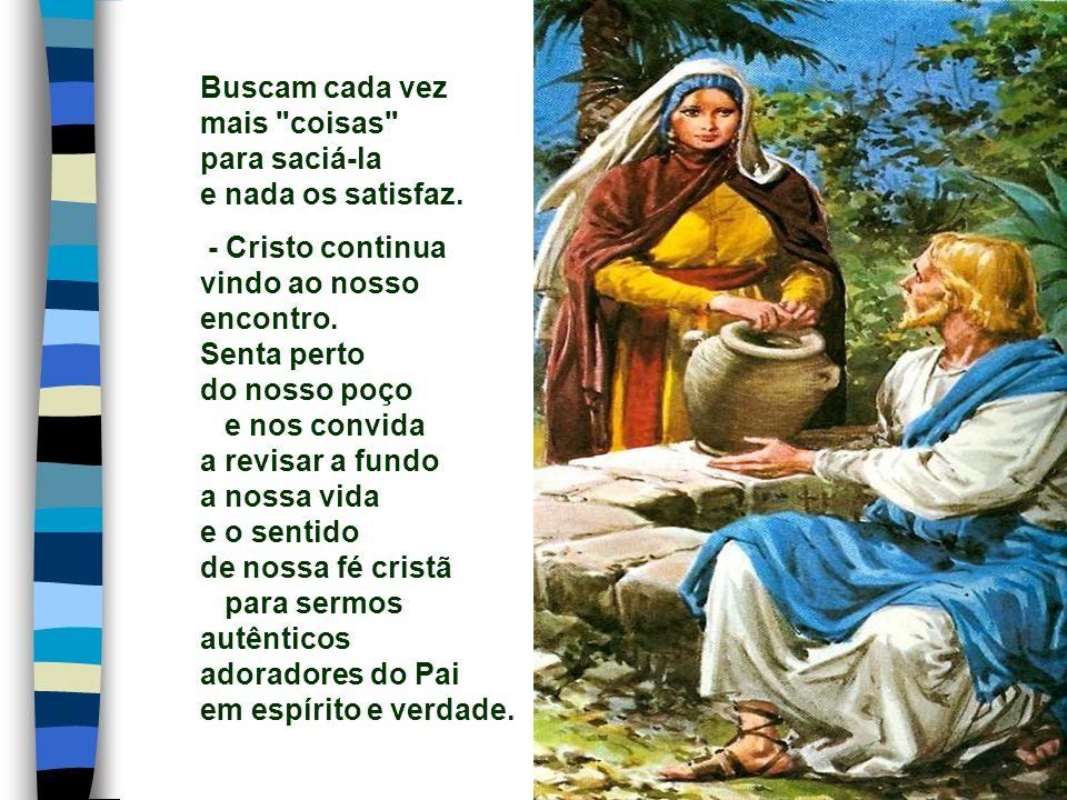 + O Prefácio resume em poucas palavras o episódio: Ao pedir à Samaritana que lhe desse de beber, Jesus lhe dava o dom de crer.