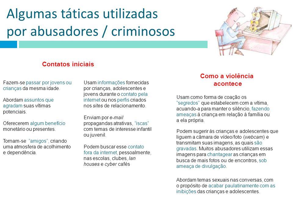 Algumas táticas utilizadas por abusadores / criminosos Podem sugerir às crianças e adolescentes que liguem a câmara de vídeo/foto (webcam) e transmita