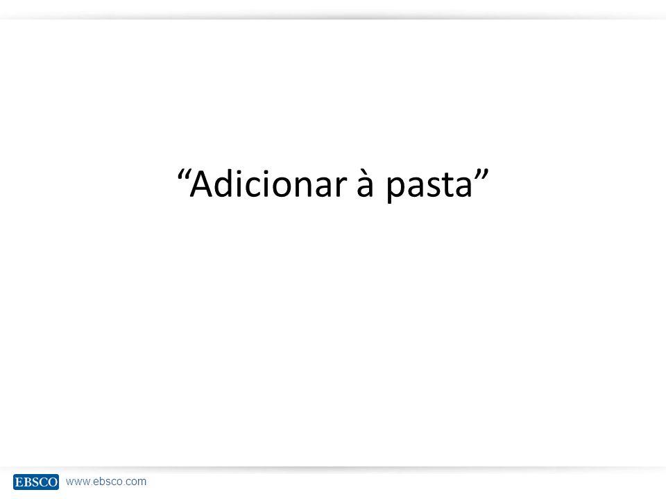 www.ebsco.com Adicionar à pasta