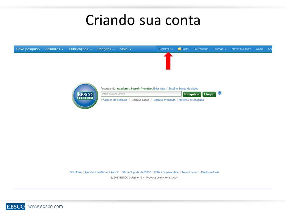 www.ebsco.com Criando sua conta