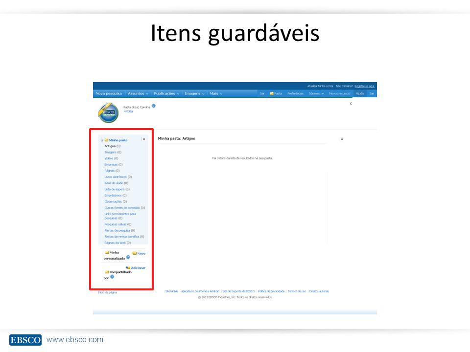 www.ebsco.com Compartilhando pastas Na parte inferior, abrirá uma caixa de diálogo onde serão solicitados alguns dados como: – Destinatário – Assunto (é personalizável) – Mensagem(é personalizével) Para compartilhar, basta clicar em Invite