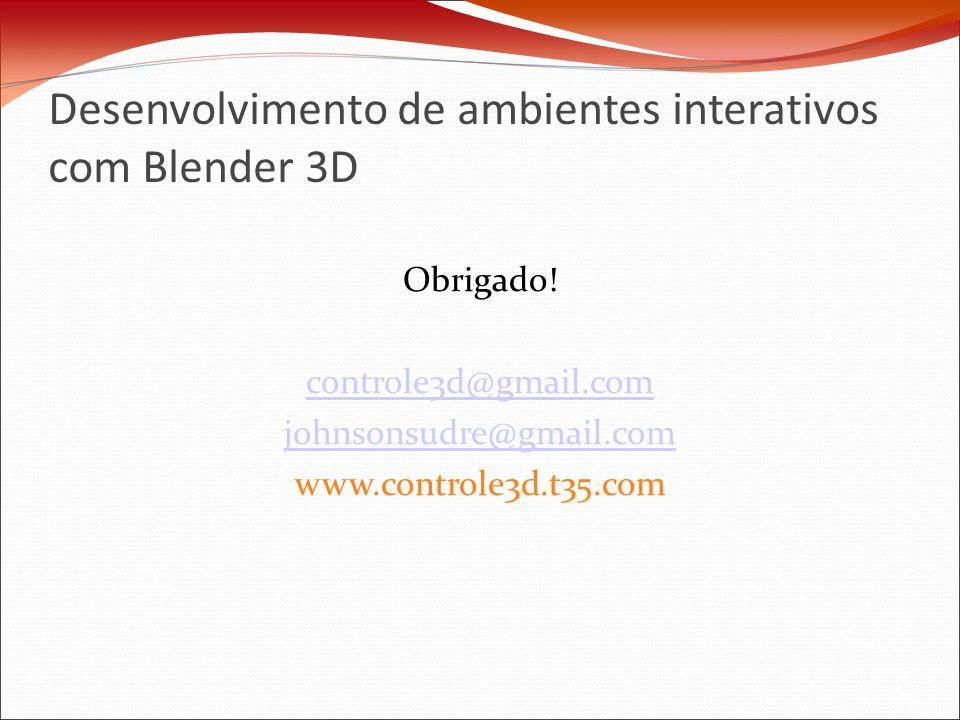 Desenvolvimento de ambientes interativos com Blender 3D Obrigado.