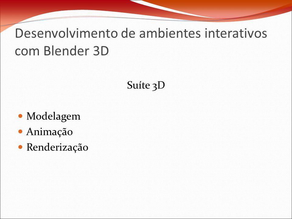 Desenvolvimento de ambientes interativos com Blender 3D Suíte 3D Modelagem Animação Renderização