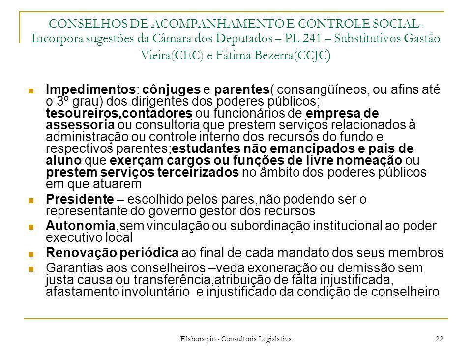 Elaboração - Consultoria Legislativa 22 CONSELHOS DE ACOMPANHAMENTO E CONTROLE SOCIAL- Incorpora sugestões da Câmara dos Deputados – PL 241 – Substitu