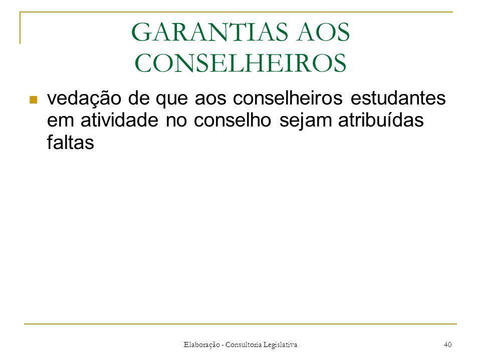 Elaboração - Consultoria Legislativa 40 GARANTIAS AOS CONSELHEIROS vedação de que aos conselheiros estudantes em atividade no conselho sejam atribuídas faltas