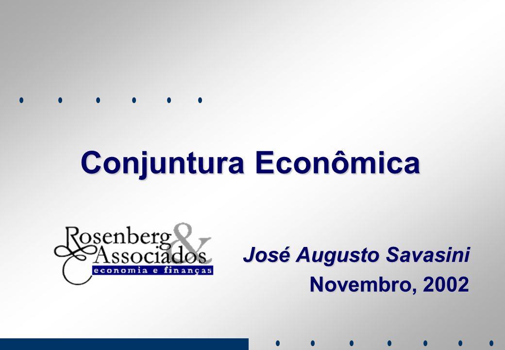 Conjuntura Econômica José Augusto Savasini Novembro, 2002