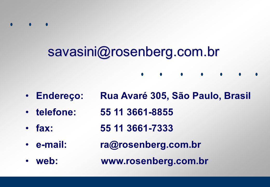 R&A - www.rosenberg.com.br Endereço:Rua Avaré 305, São Paulo, Brasil telefone:55 11 3661-8855 fax:55 11 3661-7333 e-mail:ra@rosenberg.com.br web: www.