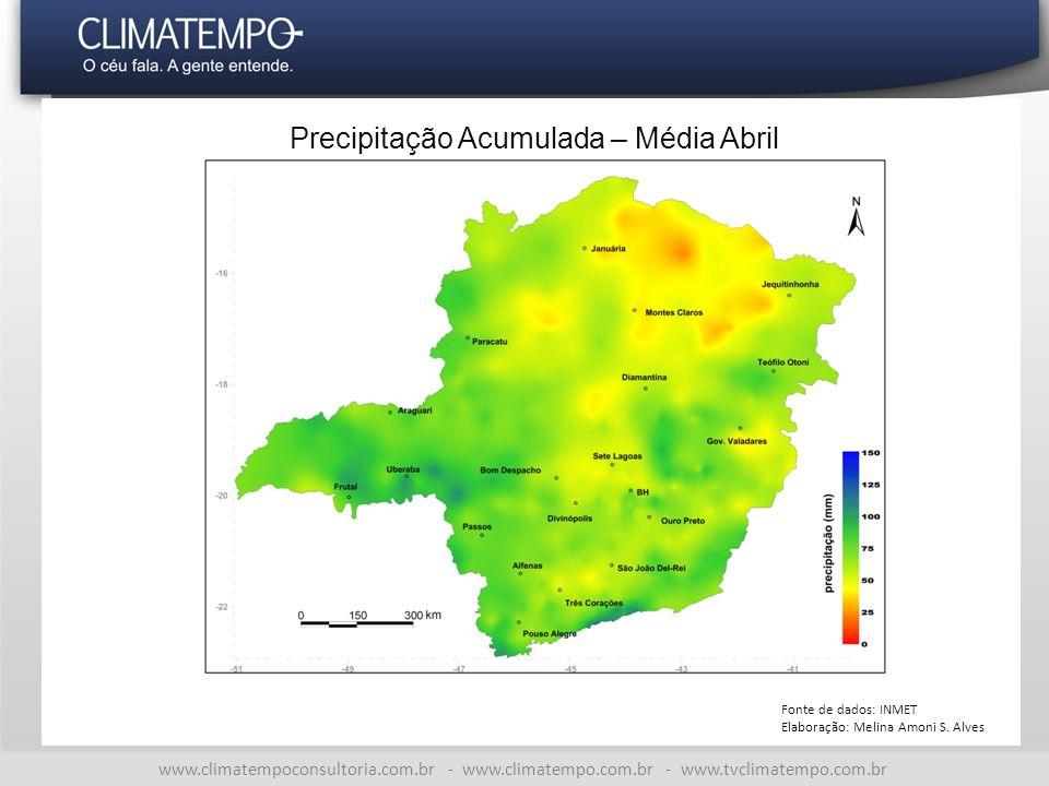 www.climatempoconsultoria.com.br - www.climatempo.com.br - www.tvclimatempo.com.br Precipitação Acumulada – Média Abril Fonte de dados: INMET Elaboração: Melina Amoni S.