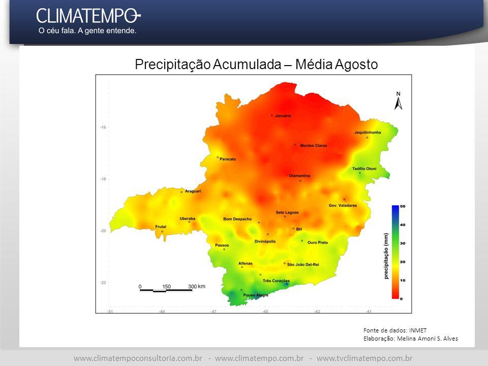 www.climatempoconsultoria.com.br - www.climatempo.com.br - www.tvclimatempo.com.br Precipitação Acumulada – Média Agosto Fonte de dados: INMET Elaboração: Melina Amoni S.