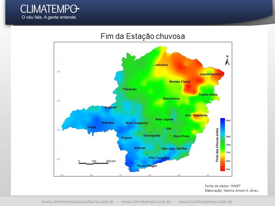 www.climatempoconsultoria.com.br - www.climatempo.com.br - www.tvclimatempo.com.br Fim da Estação chuvosa Fonte de dados: INMET Elaboração: Melina Amo